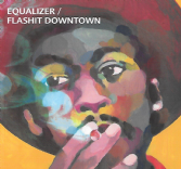 Equalizer - Flashit Downtown (Equalizer Records) 2xLP